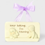 Keep Talking I'm Listening Plaque